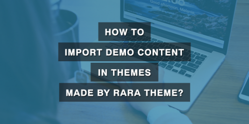 How to Import Demo Content in Themes Made by Rara Theme?
