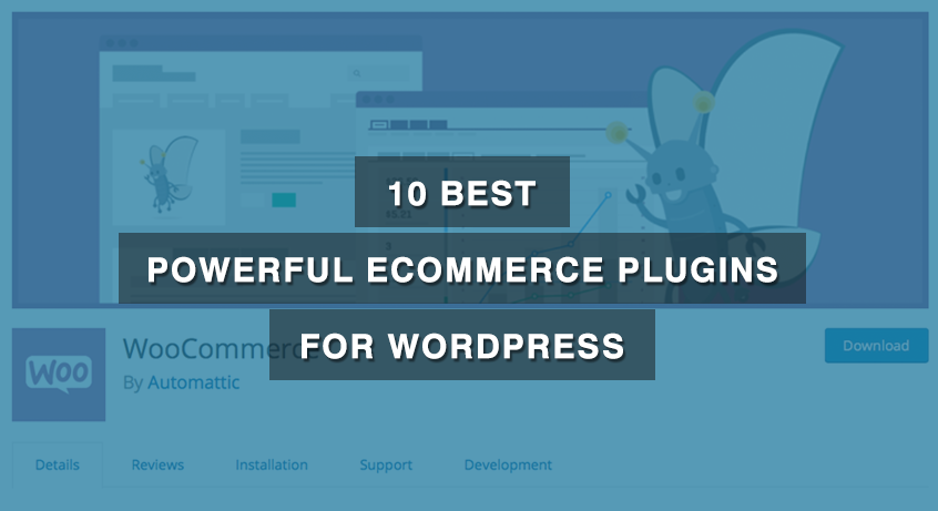 10 Best Powerful Ecommerce Plugins for WordPress – 2017