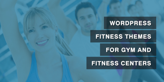 30+ WordPress Fitness Themes for Gym and Fitness Centers