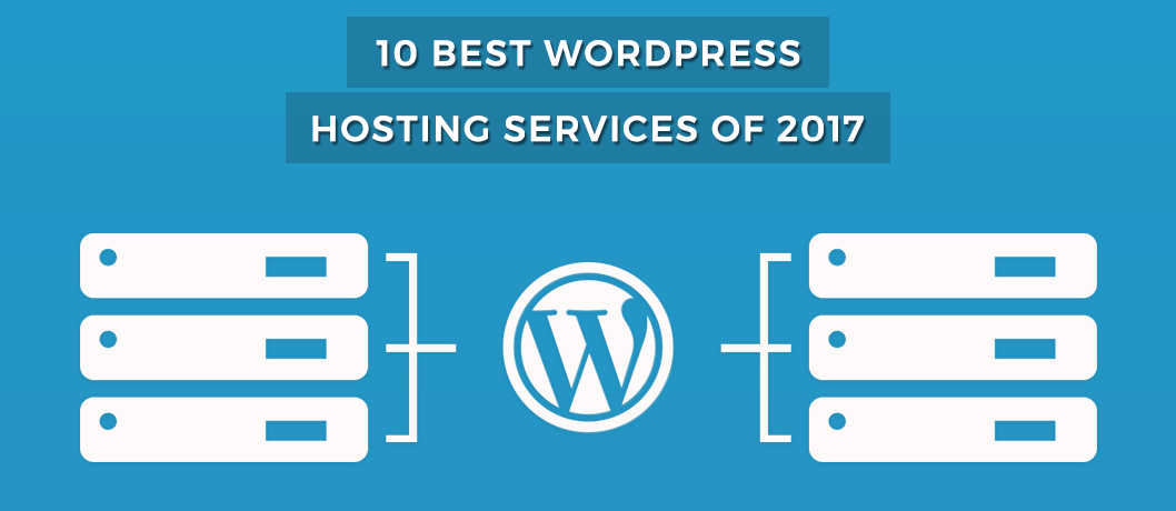 Best WordPress hosting services 2017