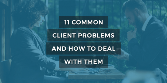 11 Common Client Problems  and How To Deal With Them