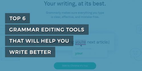 Top 6 Grammar Editing Tools That Will Help You Write Better