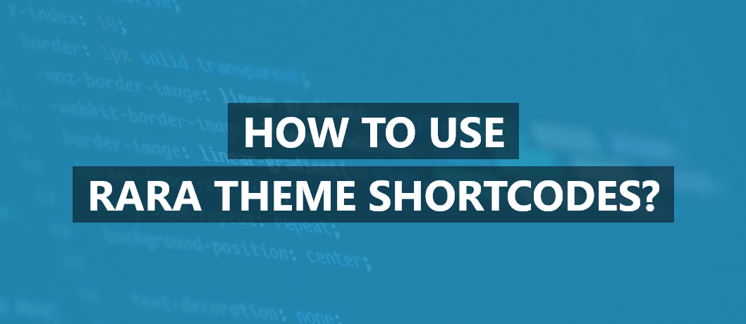 How To Use WordPress Shortcodes On Rara Theme